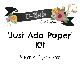 'Just Add Paper' Kit - 3 Month Subscription - Jul/Aug/Sep 2017